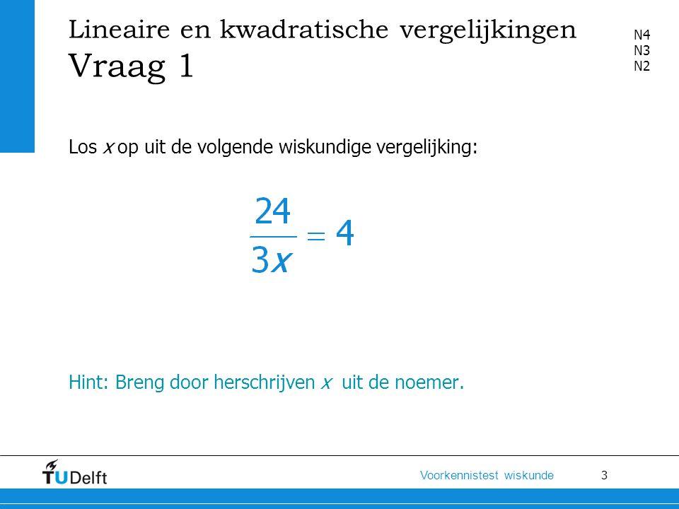 24 Voorkennistest wiskunde Uitwerking Probeer uit welk getal je 3x met zichzelf moet vermenigvuldigen om 64 te krijgen: Fout.