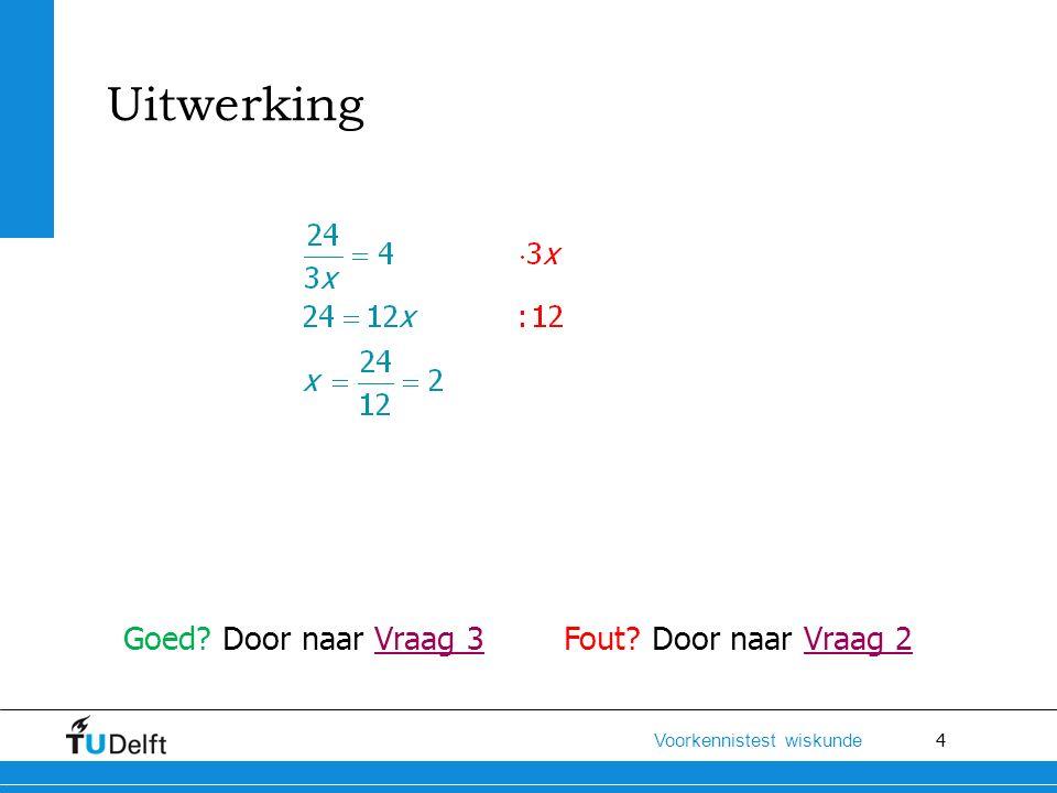 25 Voorkennistest wiskunde Reken uit zonder rekenmachine: Hint: Gebroken machten zijn wortels.