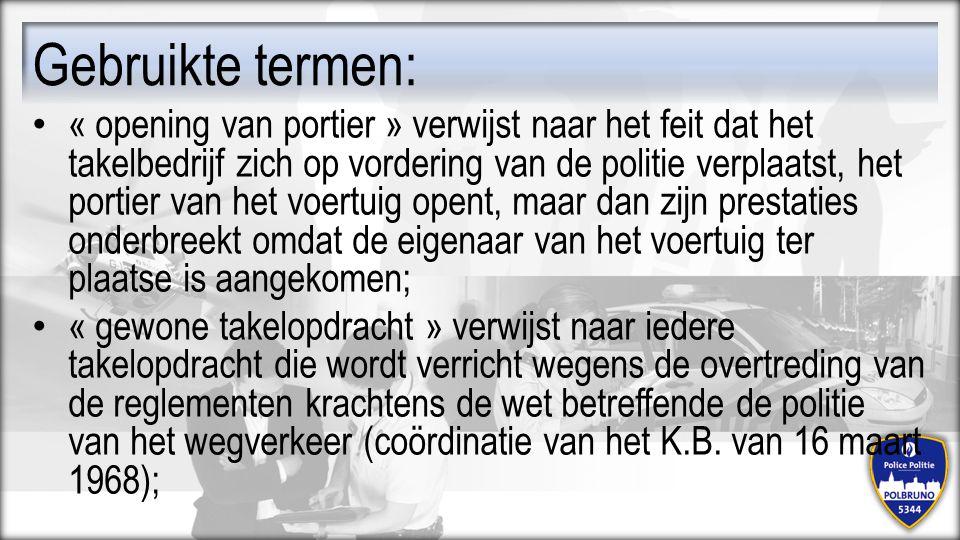 « opening van portier » verwijst naar het feit dat het takelbedrijf zich op vordering van de politie verplaatst, het portier van het voertuig opent, m