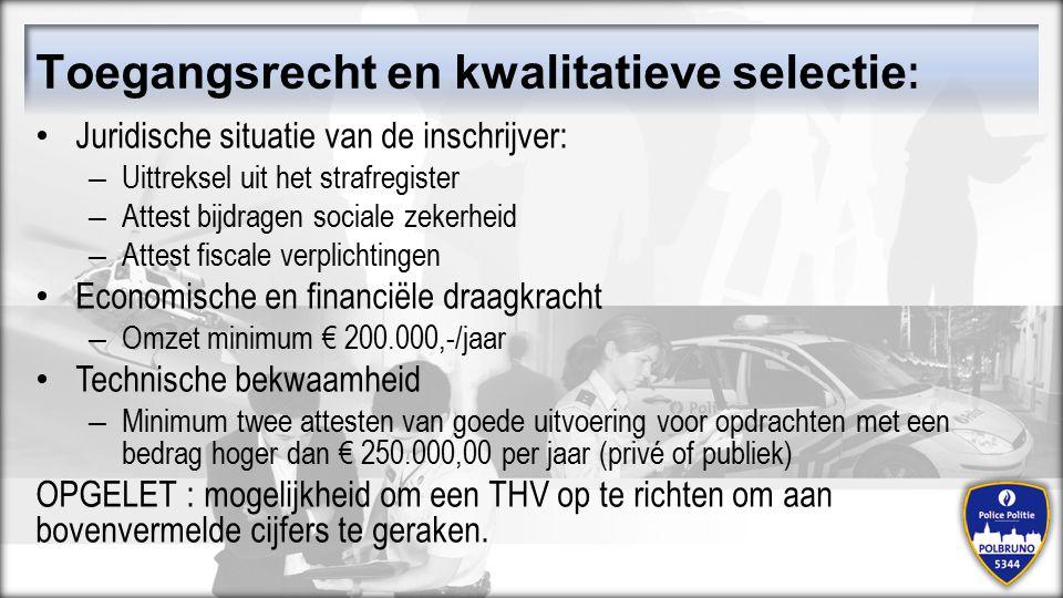 Toegangsrecht en kwalitatieve selectie : Juridische situatie van de inschrijver: – Uittreksel uit het strafregister – Attest bijdragen sociale zekerhe