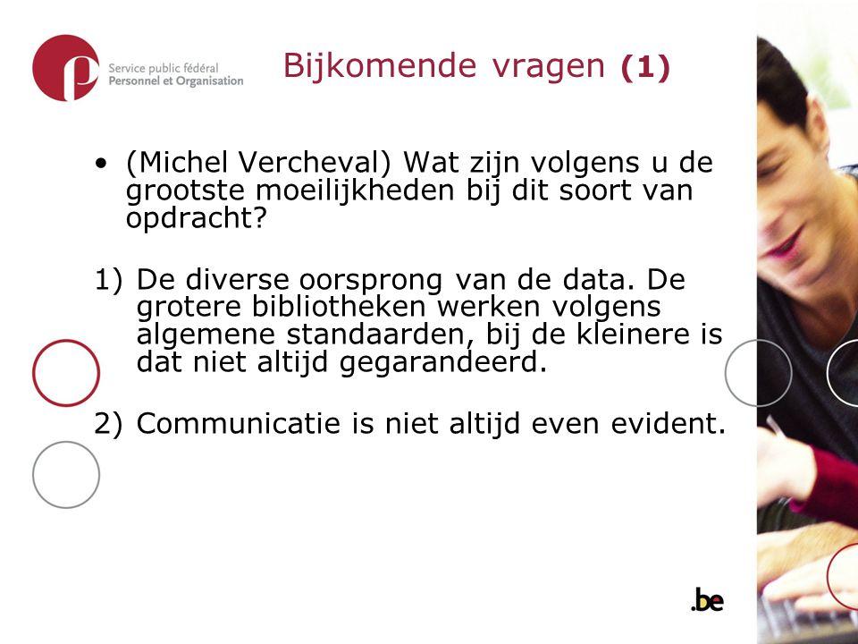 (Michel Vercheval) Wat zijn volgens u de grootste moeilijkheden bij dit soort van opdracht.