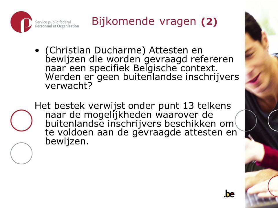 (Christian Ducharme) Attesten en bewijzen die worden gevraagd refereren naar een specifiek Belgische context.