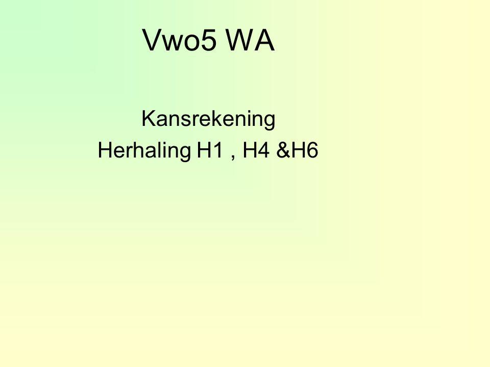 Vwo5 WA Kansrekening Herhaling H1, H4 &H6