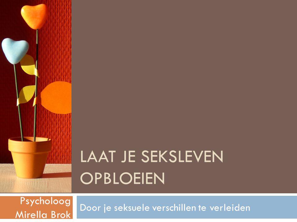 Tegeltjeswijsheid www.psycholoogmirellabrok.nl 2015 In een goede Relatie Zijn er hindernissen in het seksleven