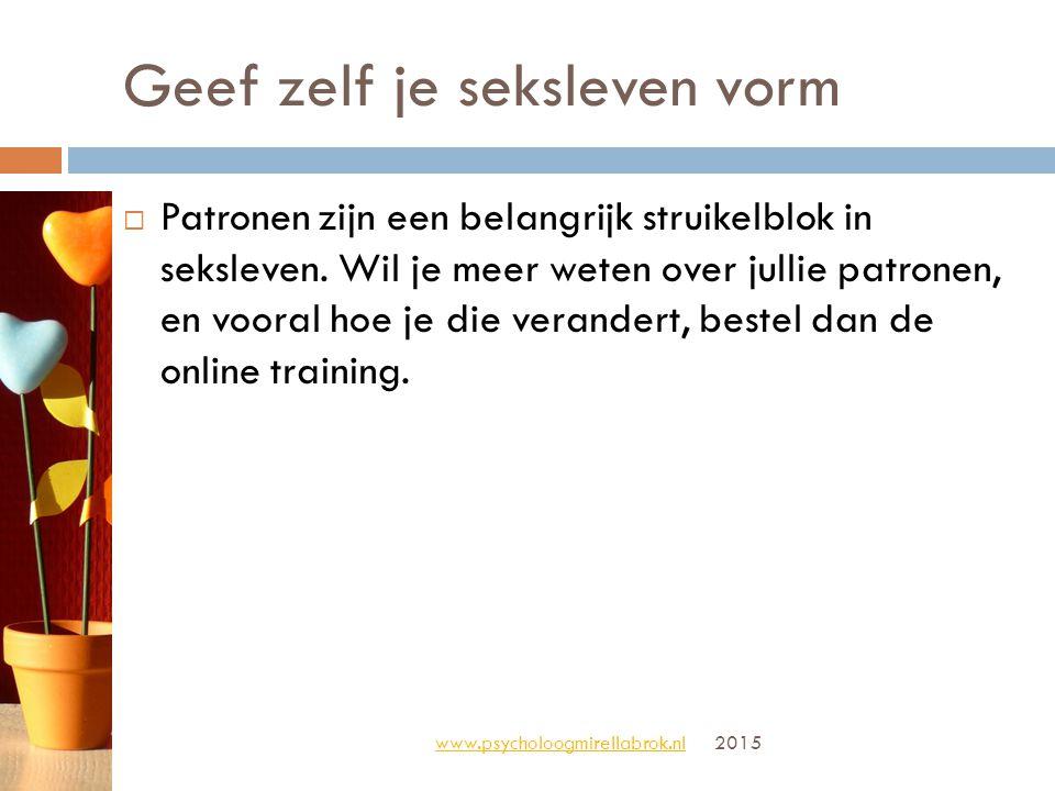 Tegeltjeswijsheid www.psycholoogmirellabrok.nl 2015 Je tong is een belangrijk seksorgaan: praat ermee over seks.