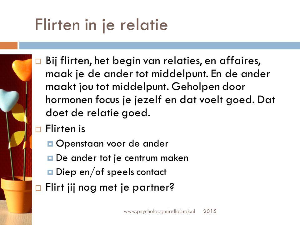 Flirten in je relatie www.psycholoogmirellabrok.nl  Flirt jij nog met je partner.