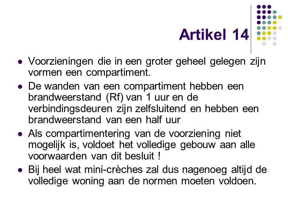 Artikel 14 Voorzieningen die in een groter geheel gelegen zijn vormen een compartiment. De wanden van een compartiment hebben een brandweerstand (Rf)