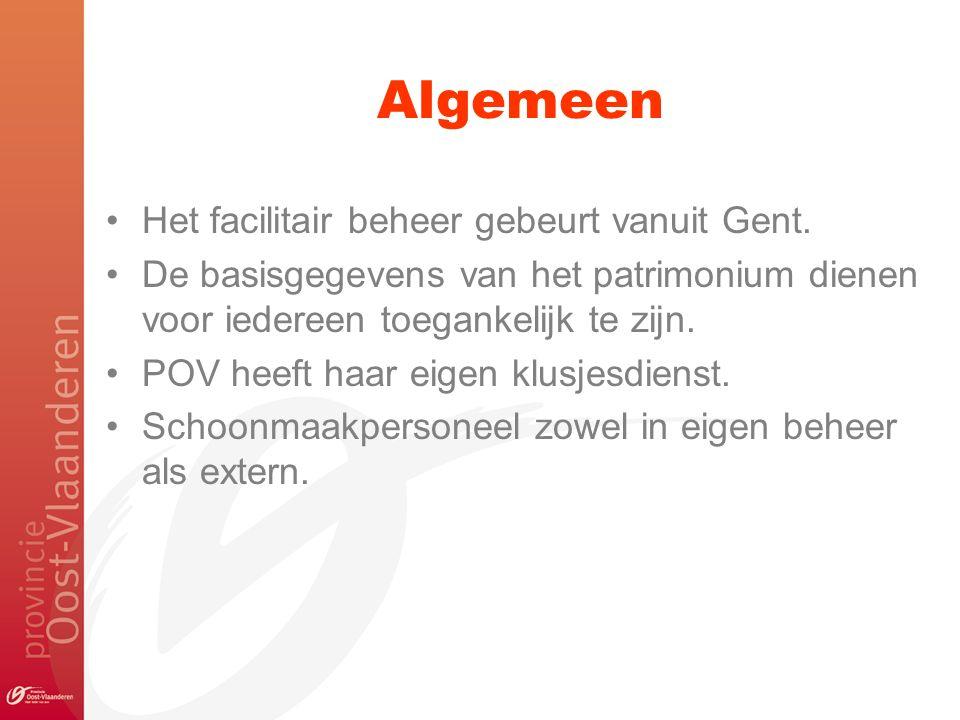 Algemeen Het facilitair beheer gebeurt vanuit Gent.