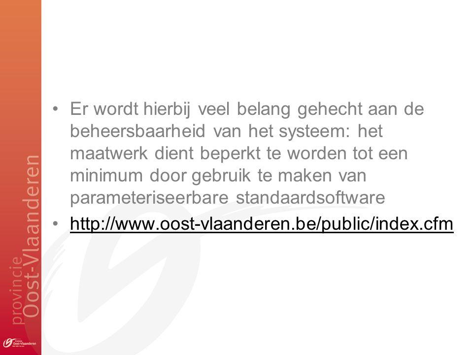Er wordt hierbij veel belang gehecht aan de beheersbaarheid van het systeem: het maatwerk dient beperkt te worden tot een minimum door gebruik te maken van parameteriseerbare standaardsoftware http://www.oost-vlaanderen.be/public/index.cfm