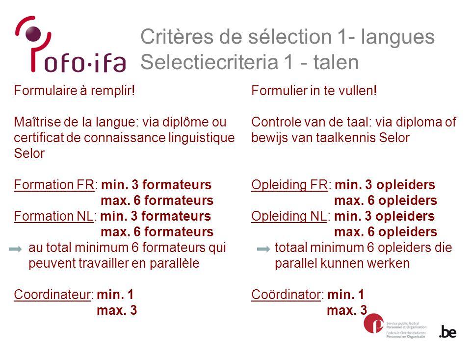 Critères de sélection 1- langues Selectiecriteria 1 - talen Formulaire à remplir.
