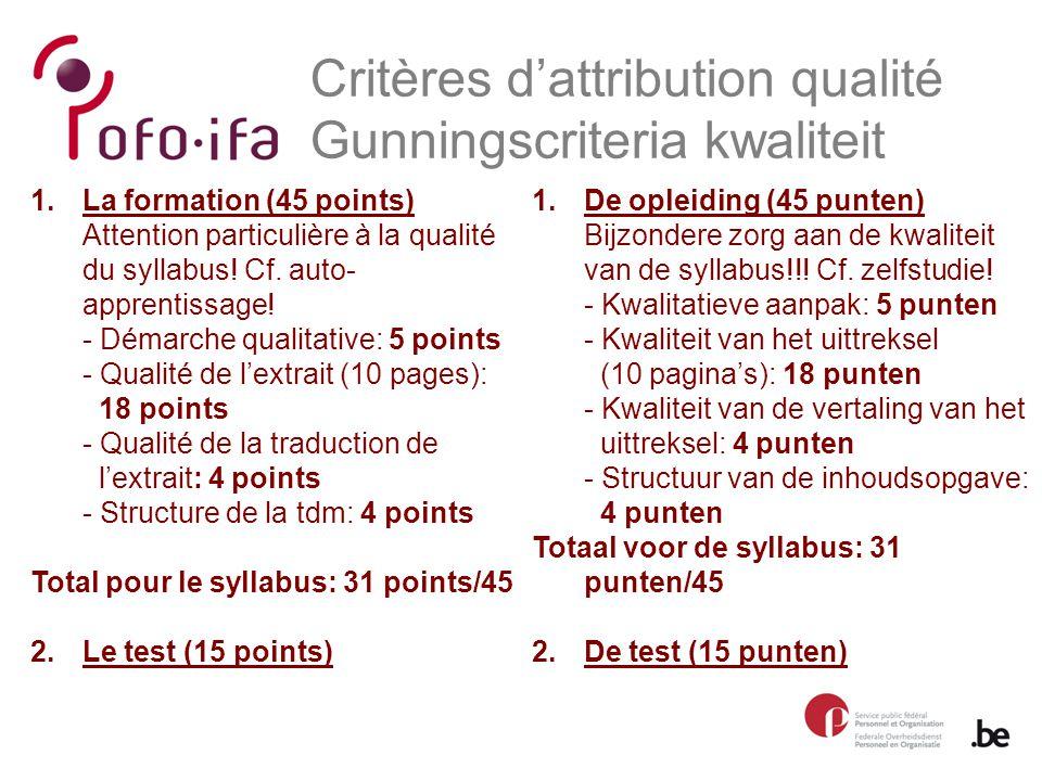 Critères d'attribution qualité Gunningscriteria kwaliteit 1.De opleiding (45 punten) Bijzondere zorg aan de kwaliteit van de syllabus!!.