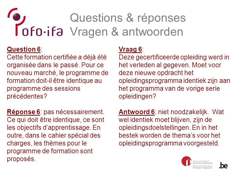 Questions & réponses Vragen & antwoorden Vraag 6: Deze gecertificeerde opleiding werd in het verleden al gegeven.