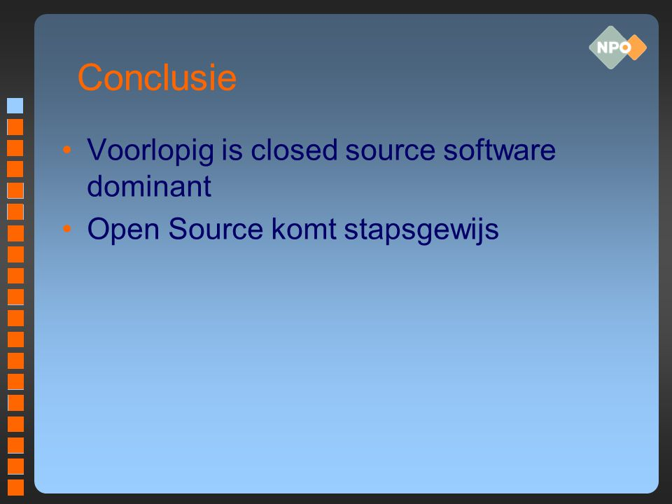 Conclusie Voorlopig is closed source software dominant Open Source komt stapsgewijs