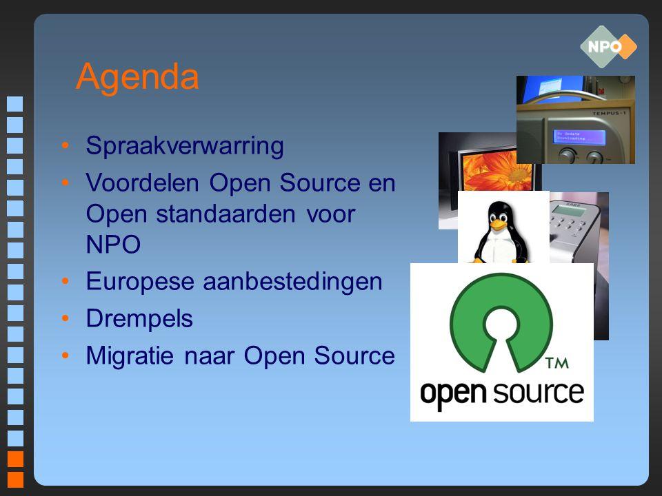 Spraakverwarring Open Source Vrije Software –Open broncode vrijelijk kopiëren, aanpassen, verbeteren, verspreiden en gebruiken.