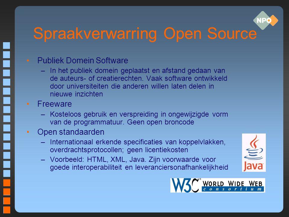 Voordelen Open Source en Open standaarden voor NPO Grotere leveranciersonafhankelijkheid Geen restricties door intellectueel eigendom Goede afstemming bij gebruik open standaarden blijft echter nodig: –Welke versie van XHTML, HTML, XML, Java en/of PHP in gebruik?