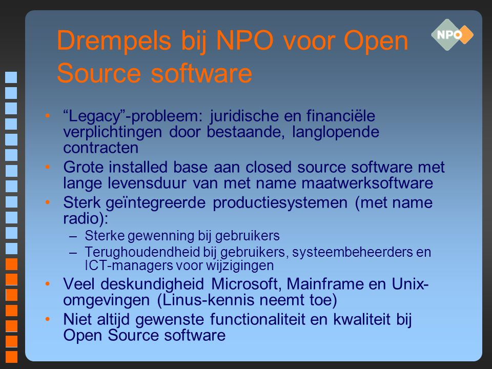 Conclusie Voorlopig is closed source software dominant Open Source komt stapsgewijs