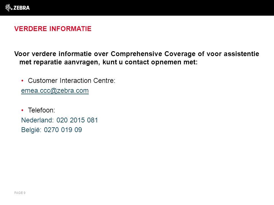 VERDERE INFORMATIE Voor verdere informatie over Comprehensive Coverage of voor assistentie met reparatie aanvragen, kunt u contact opnemen met: Custom