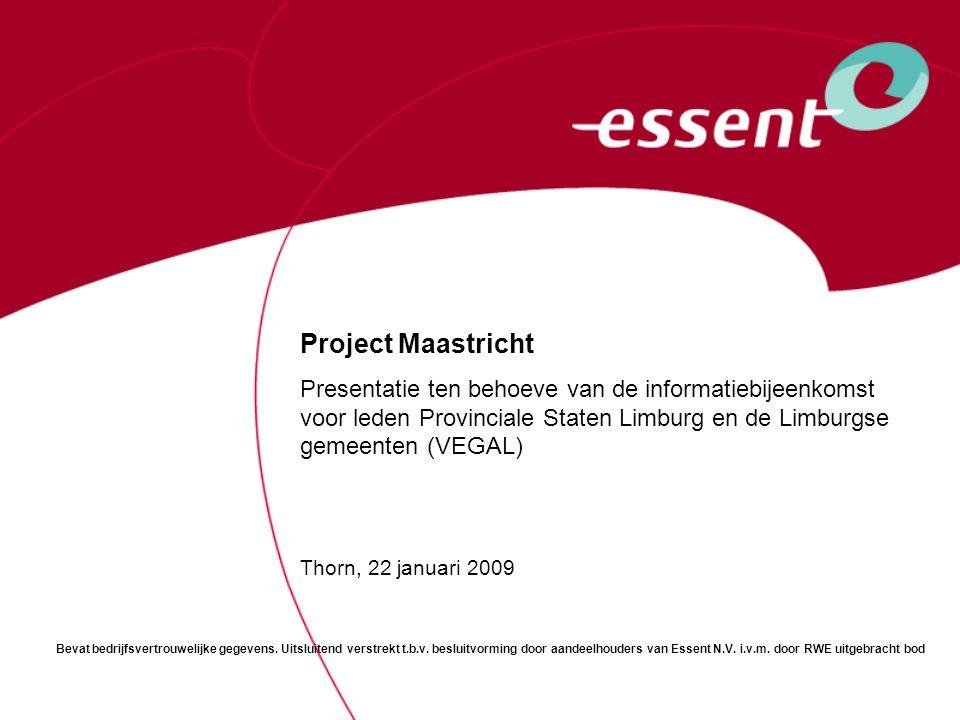 Project Maastricht Presentatie ten behoeve van de informatiebijeenkomst voor leden Provinciale Staten Limburg en de Limburgse gemeenten (VEGAL) Thorn,