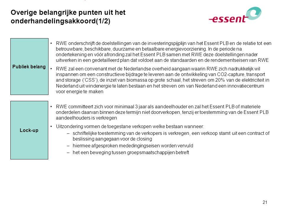21 Overige belangrijke punten uit het onderhandelingsakkoord(1/2) RWE onderschrijft de doelstellingen van de investeringspijplijn van het Essent PLB e