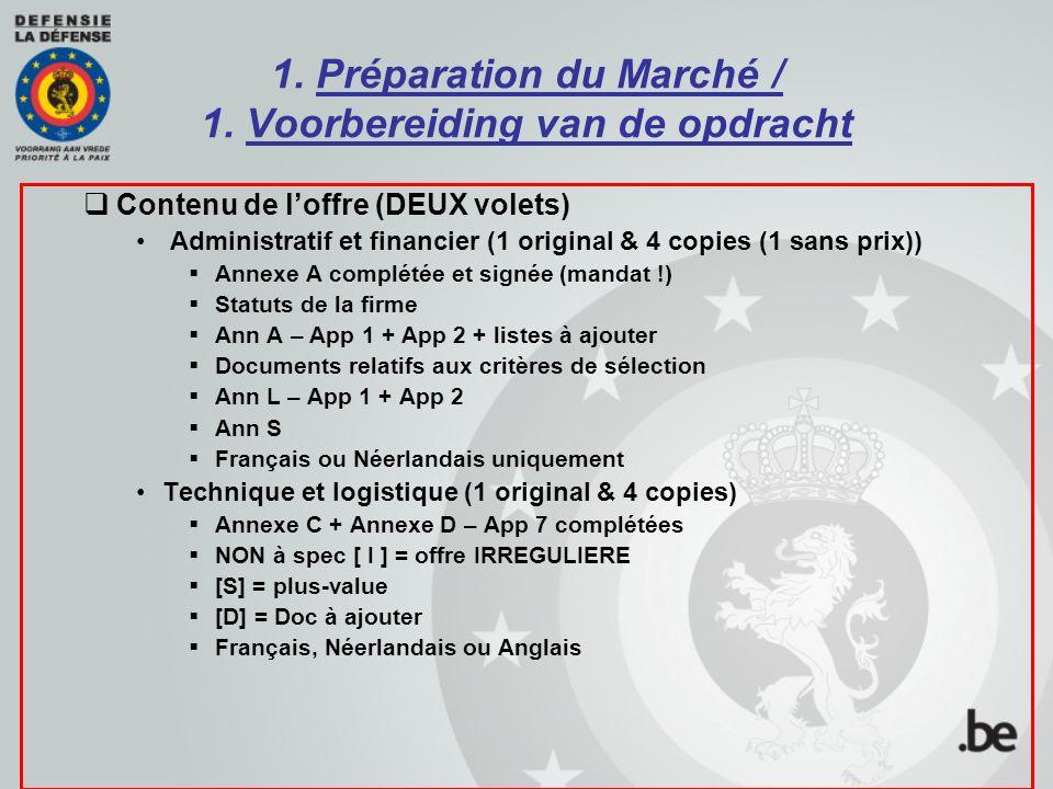 1. Préparation du Marché / 1. Voorbereiding van de opdracht  Contenu de l'offre (DEUX volets) Administratif et financier (1 original & 4 copies (1 sa