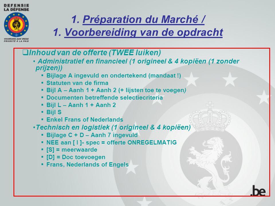 1. Préparation du Marché / 1. Voorbereiding van de opdracht  Inhoud van de offerte (TWEE luiken) Administratief en financieel (1 origineel & 4 kopiëe