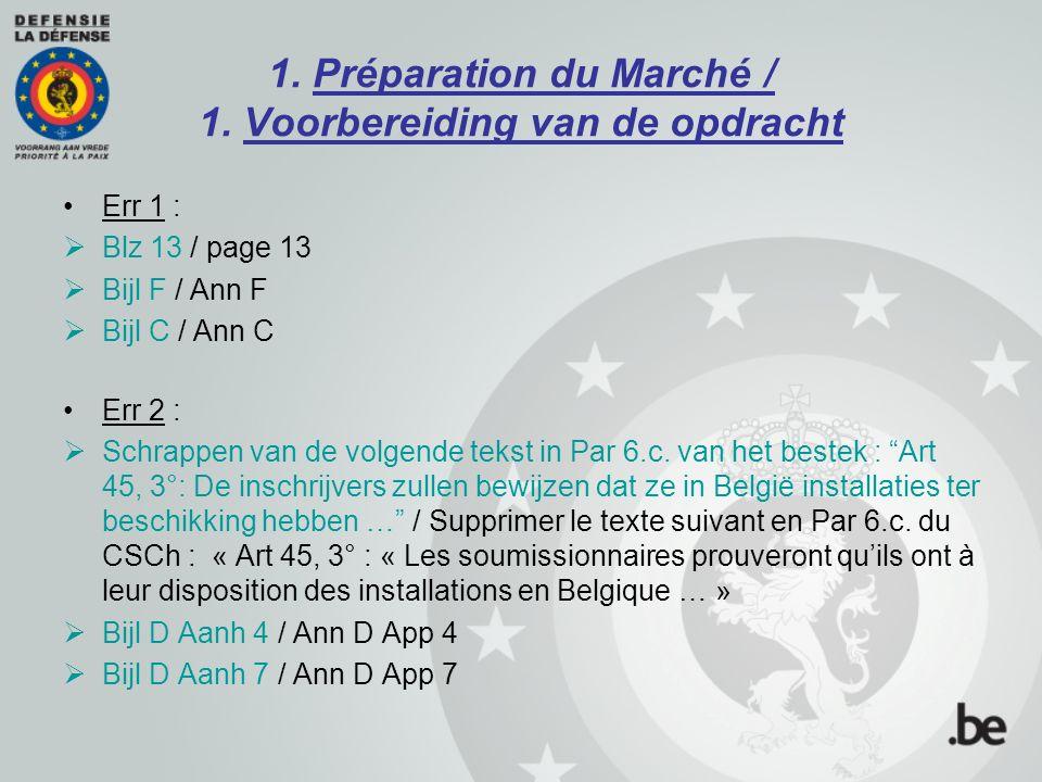 1. Préparation du Marché / 1. Voorbereiding van de opdracht Err 1 :  Blz 13 / page 13  Bijl F / Ann F  Bijl C / Ann C Err 2 :  Schrappen van de vo