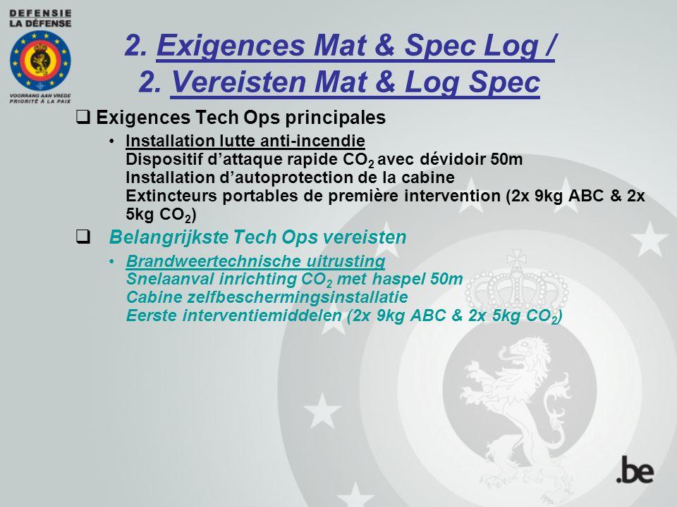 2. Exigences Mat & Spec Log / 2. Vereisten Mat & Log Spec  Exigences Tech Ops principales Installation lutte anti-incendie Dispositif d'attaque rapid