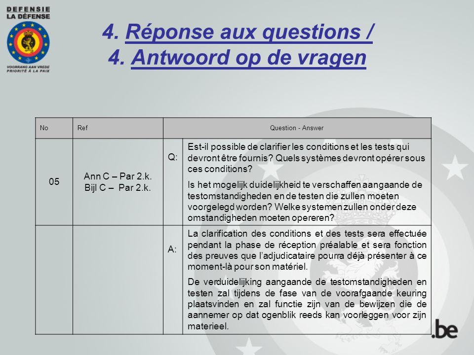 4. Réponse aux questions / 4. Antwoord op de vragen NoRefQuestion - Answer 05 Ann C – Par 2.k. Bijl C – Par 2.k. Q: Est-il possible de clarifier les c