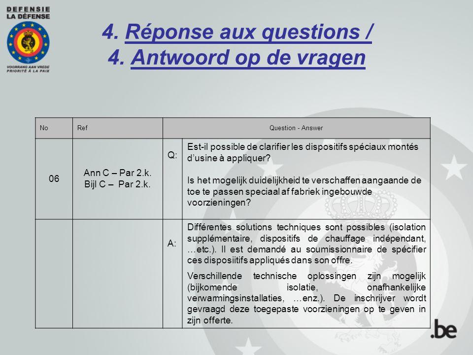 4. Réponse aux questions / 4. Antwoord op de vragen NoRefQuestion - Answer 06 Ann C – Par 2.k. Bijl C – Par 2.k. Q: Est-il possible de clarifier les d