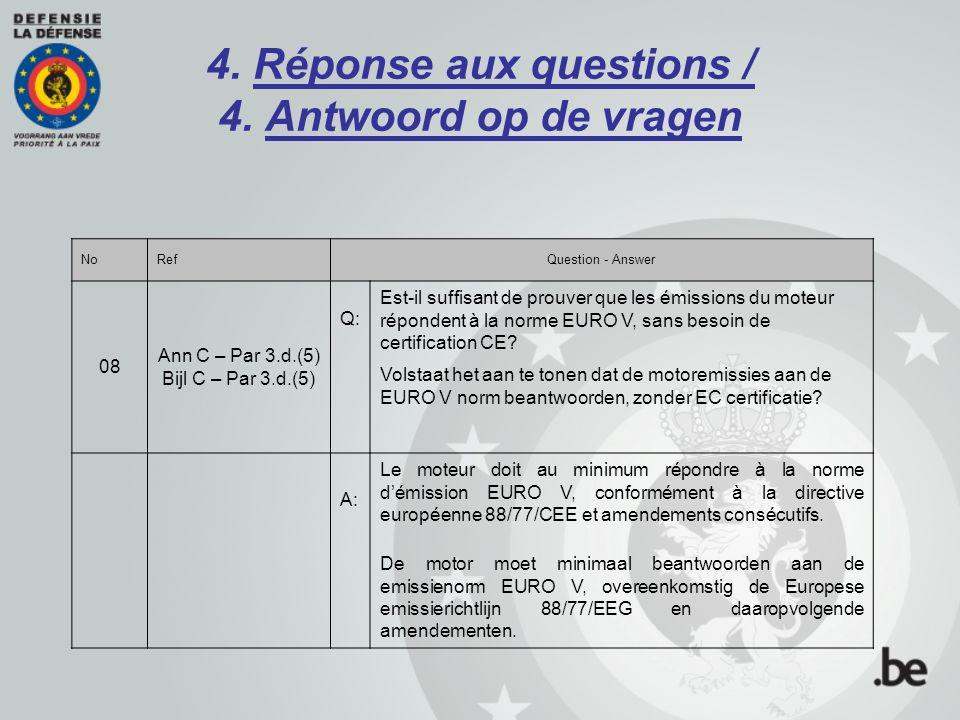 4. Réponse aux questions / 4. Antwoord op de vragen NoRefQuestion - Answer 08 Ann C – Par 3.d.(5) Bijl C – Par 3.d.(5) Q: Est-il suffisant de prouver
