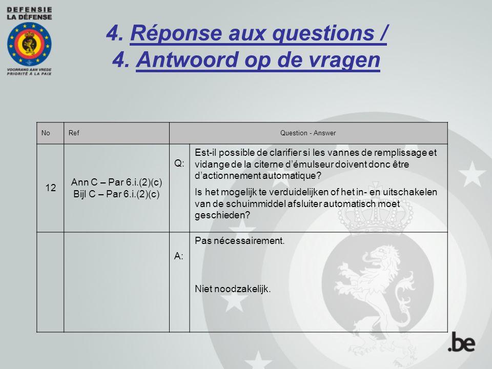 4. Réponse aux questions / 4. Antwoord op de vragen NoRefQuestion - Answer 12 Ann C – Par 6.i.(2)(c) Bijl C – Par 6.i.(2)(c) Q: Est-il possible de cla