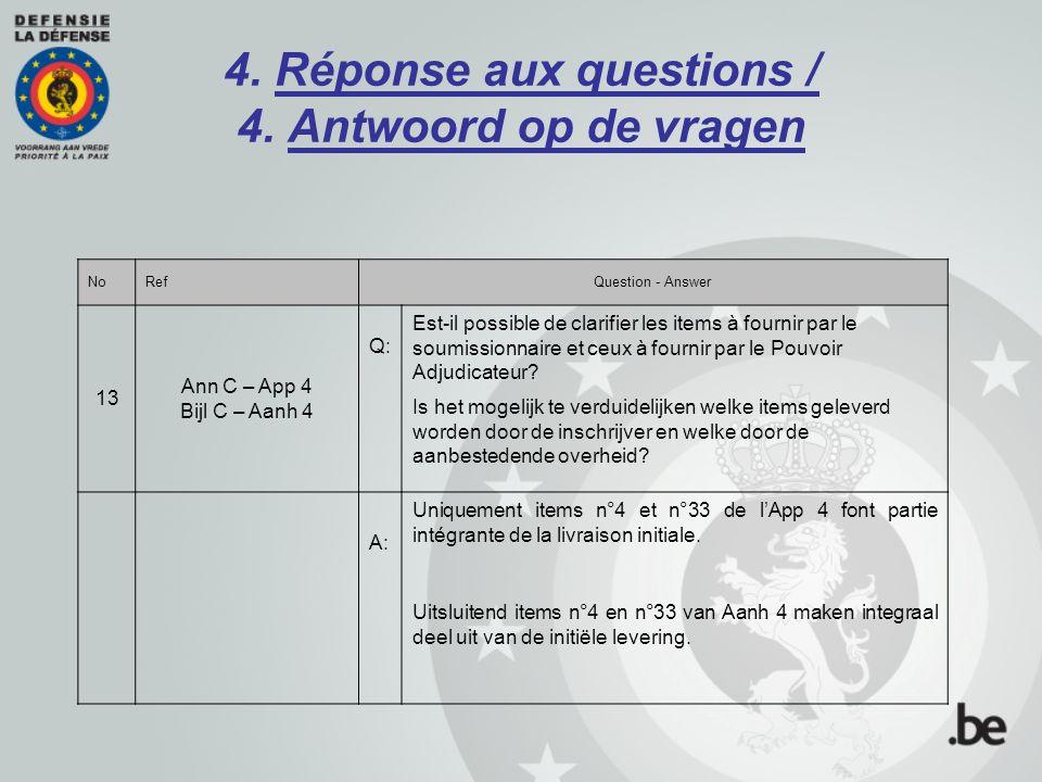 4. Réponse aux questions / 4. Antwoord op de vragen NoRefQuestion - Answer 13 Ann C – App 4 Bijl C – Aanh 4 Q: Est-il possible de clarifier les items