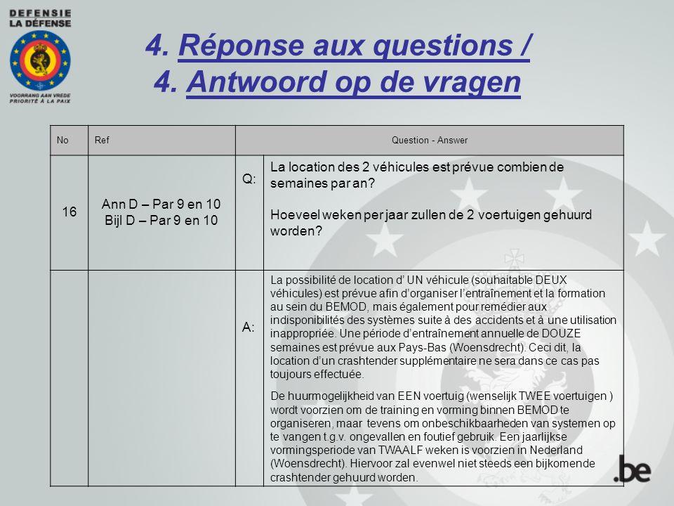 4. Réponse aux questions / 4. Antwoord op de vragen NoRefQuestion - Answer 16 Ann D – Par 9 en 10 Bijl D – Par 9 en 10 Q: La location des 2 véhicules