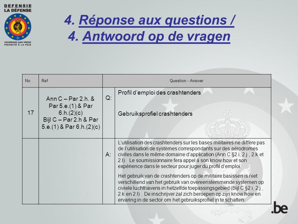 4. Réponse aux questions / 4. Antwoord op de vragen NoRefQuestion - Answer 17 Ann C – Par 2.h. & Par 5.e.(1) & Par 6.h.(2)(c) Bijl C – Par 2.h & Par 5