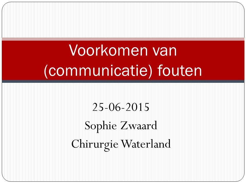 25-06-2015 Sophie Zwaard Chirurgie Waterland Voorkomen van (communicatie) fouten