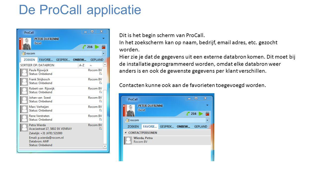 De ProCall applicatie De status komt direct uit Outlook/Exchange.