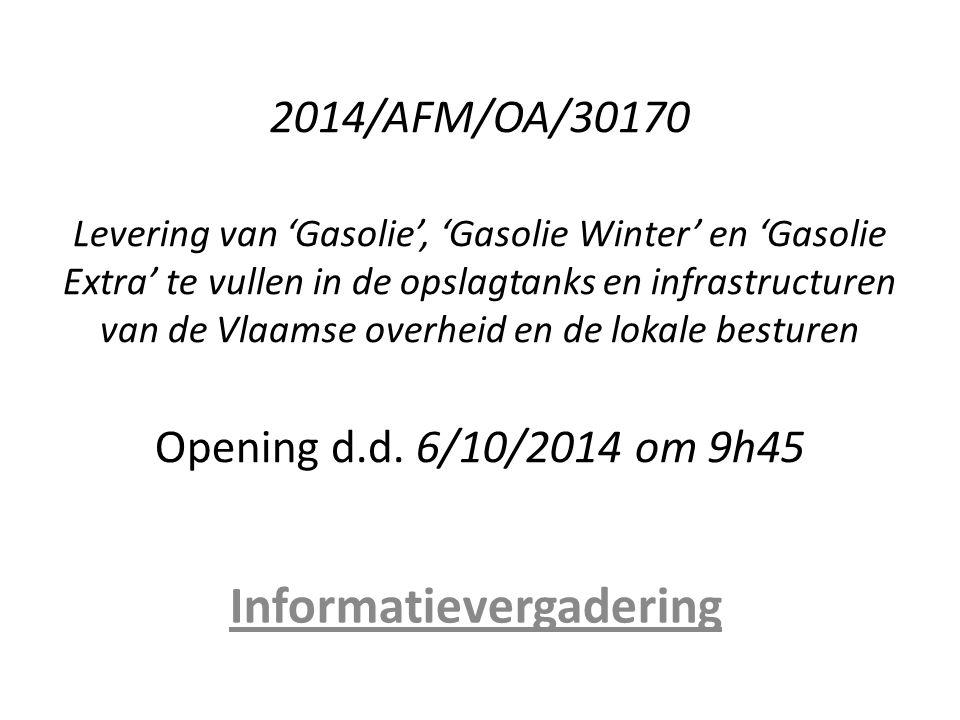 2014/AFM/OA/30170 Levering van 'Gasolie', 'Gasolie Winter' en 'Gasolie Extra' te vullen in de opslagtanks en infrastructuren van de Vlaamse overheid e