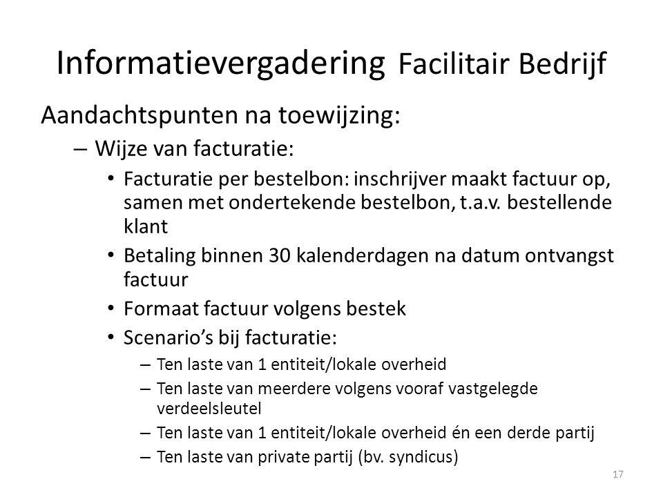 Aandachtspunten na toewijzing: – Wijze van facturatie: Facturatie per bestelbon: inschrijver maakt factuur op, samen met ondertekende bestelbon, t.a.v