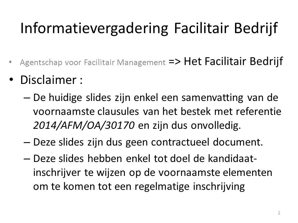 Informatievergadering Facilitair Bedrijf Agentschap voor Facilitair Management => Het Facilitair Bedrijf Disclaimer : – De huidige slides zijn enkel e