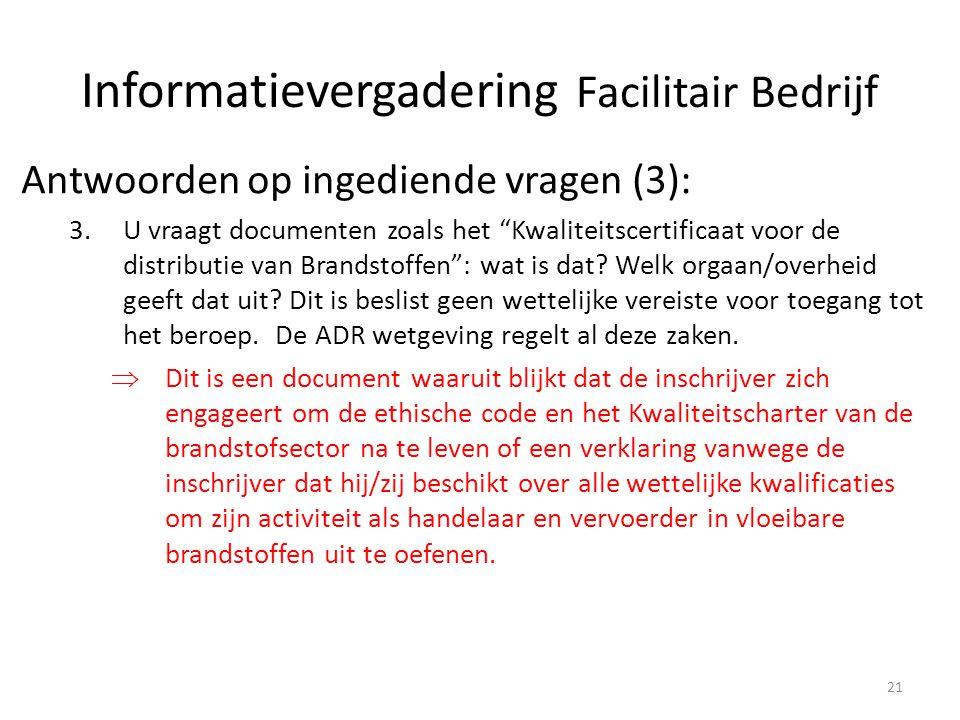 """Antwoorden op ingediende vragen (3): 3.U vraagt documenten zoals het """"Kwaliteitscertificaat voor de distributie van Brandstoffen"""": wat is dat? Welk or"""