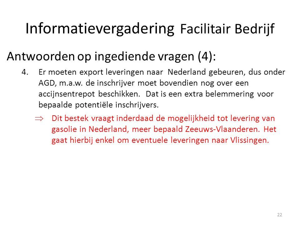 Antwoorden op ingediende vragen (4): 4.Er moeten export leveringen naar Nederland gebeuren, dus onder AGD, m.a.w. de inschrijver moet bovendien nog ov