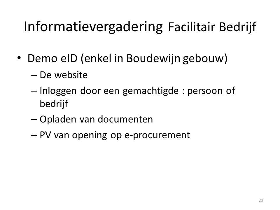 Demo eID (enkel in Boudewijn gebouw) – De website – Inloggen door een gemachtigde : persoon of bedrijf – Opladen van documenten – PV van opening op e-