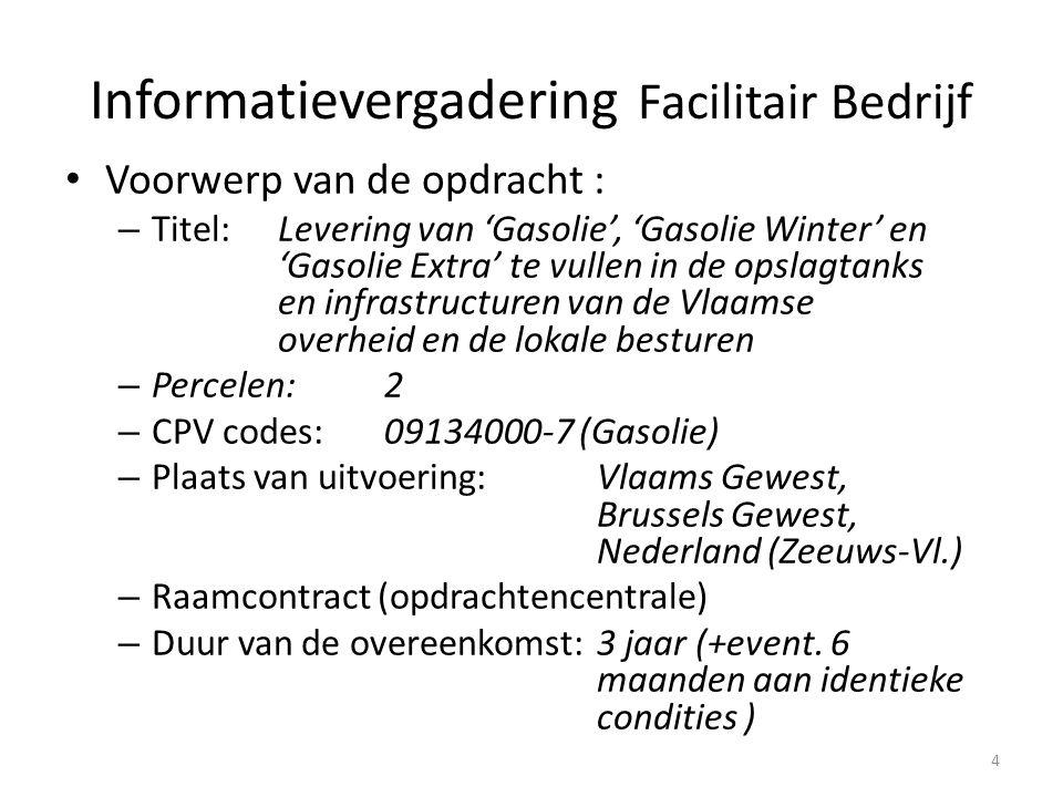 Voorwerp van de opdracht (2): – Perceel 1:leveringen in opslagtanks & infrastructuren van de Vlaamse overheid => Vlaams- & Brussels Gewest, Nederland (Zeeuws-Vlaanderen) – Perceel 2:leveringen in opslagtanks & infrastructuren van de lokale overheden (cfr.