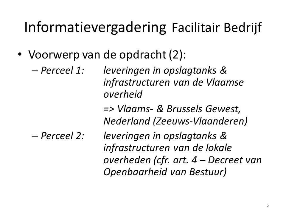 Voorwerp van de opdracht (2): – Perceel 1:leveringen in opslagtanks & infrastructuren van de Vlaamse overheid => Vlaams- & Brussels Gewest, Nederland