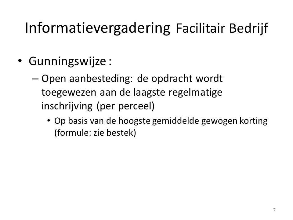 Gunningswijze : – Open aanbesteding: de opdracht wordt toegewezen aan de laagste regelmatige inschrijving (per perceel) Op basis van de hoogste gemidd