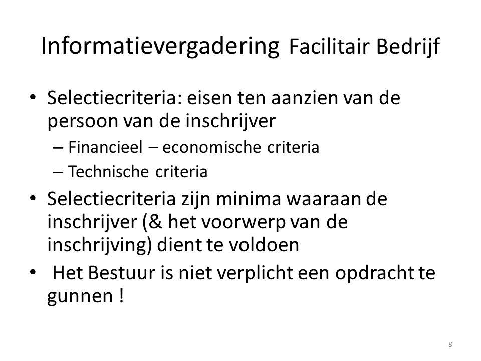 Selectiecriteria: eisen ten aanzien van de persoon van de inschrijver – Financieel – economische criteria – Technische criteria Selectiecriteria zijn