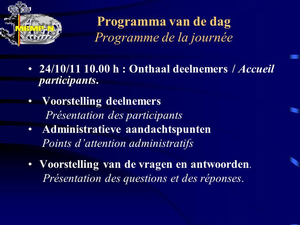 Programma van de dag Programme de la journée 24/10/11 10.00 h : Onthaal deelnemers / Accueil participants.