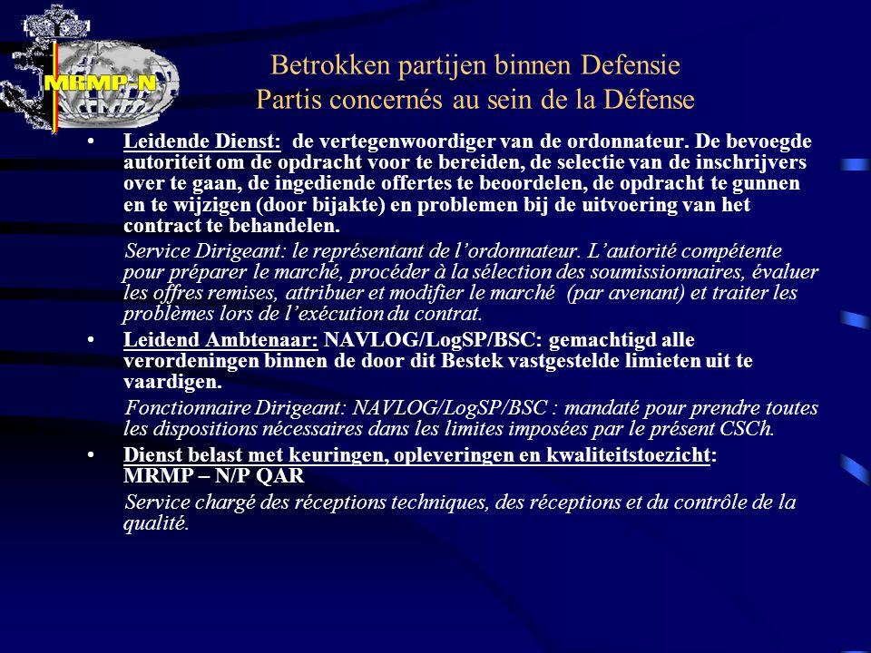 Betrokken partijen binnen Defensie Partis concernés au sein de la Défense Leidende Dienst: de vertegenwoordiger van de ordonnateur.
