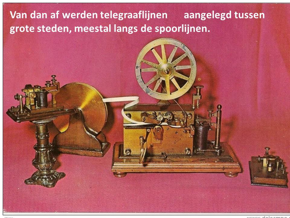Van dan af werden telegraaflijnen aangelegd tussen grote steden, meestal langs de spoorlijnen.