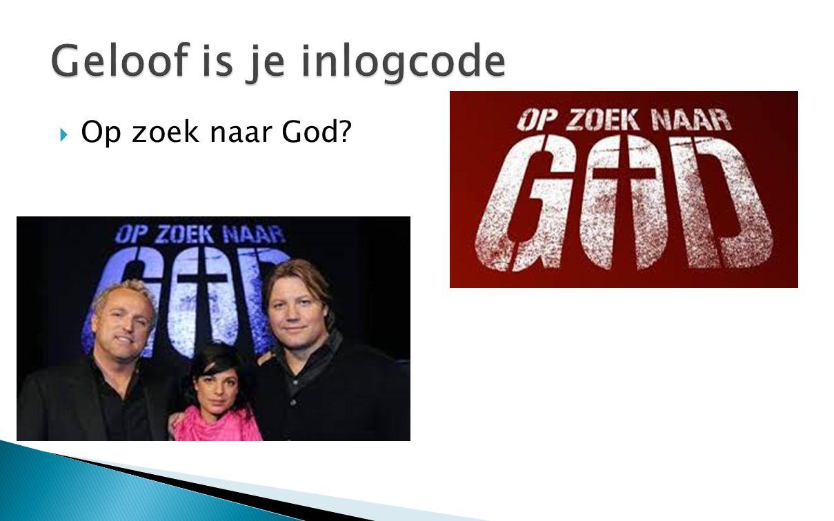  Op zoek naar God?